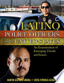 LATINO POLICE OFFICERS IN THE UNITED STATES