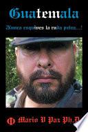 Guatemala  Nunca Esquives La Ruda Pelea      La Ltima Lnea de Defensa