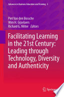 Facilitating Learning in the 21st Century  Leading through Technology  Diversity and Authenticity