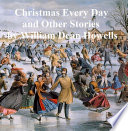 Christmas Every Day and Other Stories Told to Children