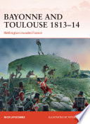 Bayonne and Toulouse 1813   14