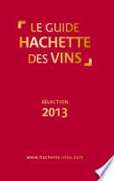 Guide Hachette des vins 2013