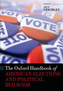 The Oxford Handbook of American Elections and Political Behavior