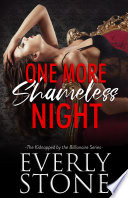 One More Shameless Night  Kidnapped by the Billionaire Book 3