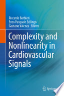 Complexity And Nonlinearity In Cardiovascular Signals : nonlinear cardiovascular physiology aimed at...