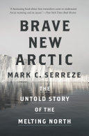 Brave New Arctic Of The Thawing Arctic In The