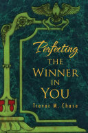 Perfecting the Winner in You