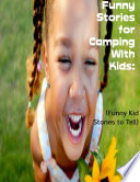 Funny Stories for Camping With Kids   Funny Kid Stories to Tell