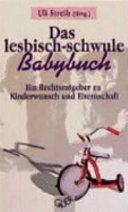 Das lesbisch-schwule Babybuch