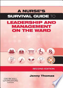A Nurse S Survival Guide To Leadership And Management On The Ward E Book