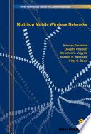 Multihop Mobile Wireless Networks
