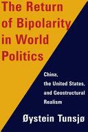 The Return of Bipolarity in World Politics