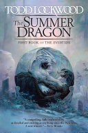 The Summer Dragon : featuring dragons and deadly politics. maia and her...