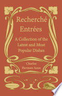 Recherch   Entr  es   A Collection of the Latest and Most Popular Dishes
