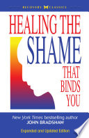 Healing The Shame That Binds You : codependency, addiction, and drive to superachieve. this title...