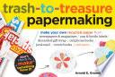 Trash to Treasure Papermaking