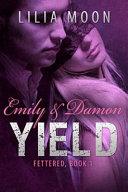 YIELD - Emily and Damon