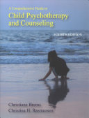A Comprehensive Guide to Child Psychotherapy and Counseling Introduces Prospective And Practicing Clinicians To Theories