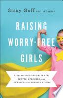 Raising Worry Free Girls