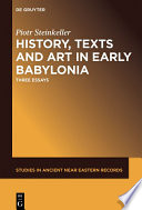 History  Texts and Art in Early Babylonia