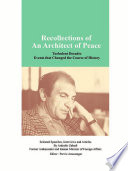 Recollections of An Architect of Peace