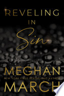 Reveling In Sin : times bestselling author meghan march's...