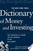 The New York Times Dictionary of Money and Investing