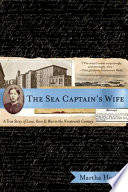The Sea Captain s Wife  A True Story of Love  Race  and War in the Nineteenth Century