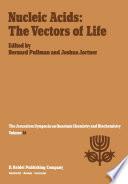 Nucleic Acids: The Vectors of Life