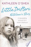 Little Drifters  Kathleen   s Story