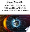 Esercizi di fisica: termodinamica e trasmissione del calore