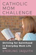 Catholic Mom Challenge