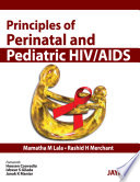 Principles Of Perinatal And Pediatric Hiv Aids