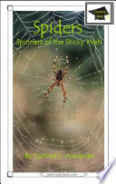 Spiders: Spinners of the Sticky Web Yard They Re Spiders But There