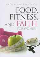 Food  Fitness  and Faith for Women
