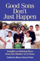 Good Sons Don't Just Happen