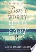 Don t Worry  Life Is Easy