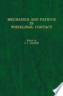 Mechanics and Fatigue in Wheel Rail Contact