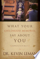 What Your Childhood Memories Say about You       and What You Can Do about It
