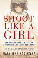 Shoot Like a Girl Jennings Mj Hegar Was Shot Down While On