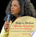 From Rags to Riches  The Oprah Winfrey Story   Celebrity Biography Books   Children s Biography Books