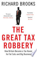 The Great Tax Robbery : uk has become a global tax haven...