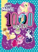 My Little Pony Movie: 1000 Sticker Activity Book