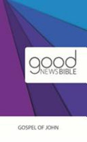 GOOD NEWS BIBLE  GNB  GOSPEL OF JOHN