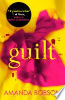 Guilt  The shocking new thriller from the  1 bestseller