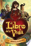 El libro de la vida  La novelizaci  n  The Book of Life Movie Novelization