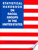 Statistical Handbook on Racial Groups in the United States