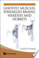 Ghostly Muscles  Wrinkled Brains  Heresies and Hobbits