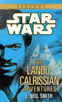 The Adventures Of Lando Calrissian: Star Wars Legends : novels: lando calrisssian and the...