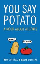 You Say Potato by Ben Crystal and David Crystal